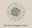 Bloomtrigger